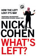 Nick Cohen: What's Left?
