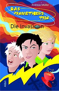 Das Prometheus Trio: Die Invasion
