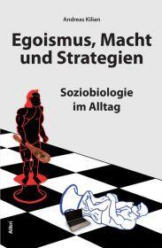 Egoismus, Macht und Strategie