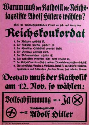 Warum sollte man Hitler wählen? Wegen dem Reichskonkordat mit der katholischen Kirche! (Wahlplakat von 1933, hat funktioniert)