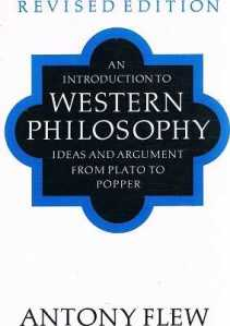 Antony Flew: An Introduction to Western Philosophy: Ideas and Argument from Plato to Popper