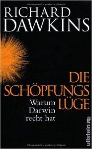 Richard Dawkins: Die Schöpfungslüge. Warum Darwin Recht hat